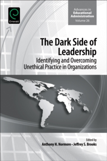 The Dark Side of Leadership : Identifying and Overcoming Unethical Practice in Organizations, Hardback Book