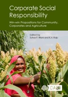 Corporate Social Responsibility : Win-win Propositions for Communities, Corporates and Agriculture, Hardback Book