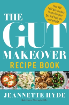 The Gut Makeover Recipe Book, Paperback Book