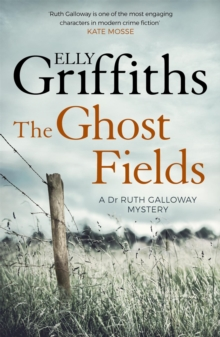 The Ghost Fields : The Dr Ruth Galloway Mysteries 7, Paperback Book