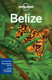 Lonely Planet Belize, Paperback Book