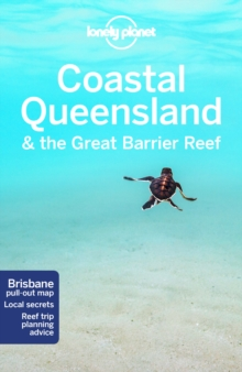 Lonely Planet Coastal Queensland & the Great Barrier Reef, Paperback / softback Book