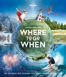 Lonely Planet's Where To Go When, Hardback Book