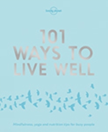 101 Ways to Live Well, Paperback Book
