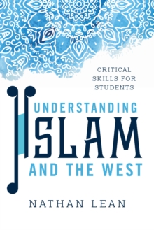 Understanding Islam and the West : Critical Skills for Students, Paperback Book