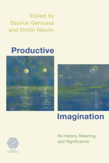 Productive Imagination : Its History, Meaning and Significance, Hardback Book