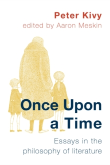 Once Upon a Time : Essays in the Philosophy of Literature, Paperback / softback Book