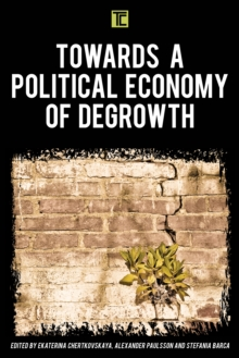 Towards a Political Economy of Degrowth, Paperback / softback Book