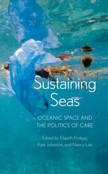 Sustaining Seas : Oceanic Space and the Politics of Care