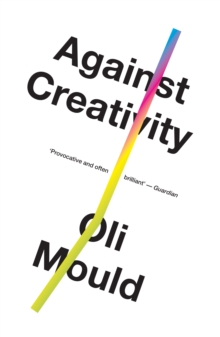 Against Creativity, Paperback / softback Book