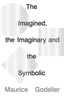 The Imagined, the Imaginary and the Symbolic, Paperback / softback Book