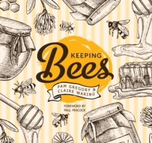 Keeping Bees : Choosing, Nurturing & Harvests, Paperback / softback Book