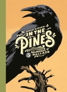 In the Pines : 5 Murder Ballads, Hardback Book