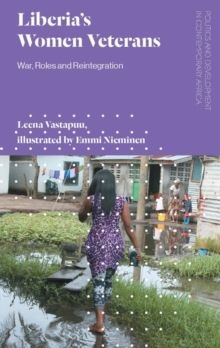 Liberia's Women Veterans : War, Roles and Reintegration, PDF eBook