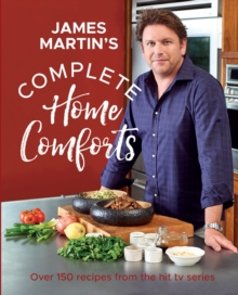 Complete Home Comforts : Over 150 delicious comfort-food classics, Hardback Book