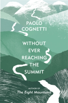 Without Ever Reaching the Summit : A Himalayan Journey, Hardback Book