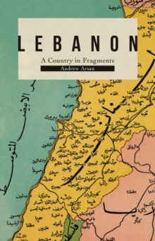 Lebanon : A Country in Fragments, Paperback / softback Book