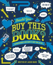 Should You Buy This Book? : 60 Preposterous Flow Charts to Sort Your Life Out