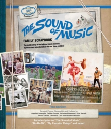 The Sound of Music Family Scrapbook : The Inside Story of the Beloved Movie Musical, Hardback Book