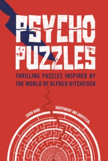 Psycho Puzzles : Thrilling puzzles inspired by the world of Alfred Hitchcock