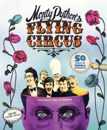 Monty Python's Flying Circus: 50 Years of Hidden Treasures, Hardback Book