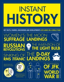 Instant History : Key thinkers, theories, discoveries and concepts explained on a single page, Paperback / softback Book