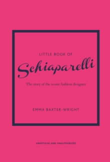 Little Book of Schiaparelli : The Story of the Iconic Fashion Designer