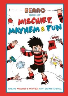 Beano Book of Mischief, Mayhem and Fun, Paperback / softback Book