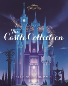 Disney Princesses: The Castle Collection : Step inside the enchanting world of the Disney Princesses!, Hardback Book
