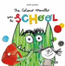 The Colour Monster Goes to School, Paperback / softback Book