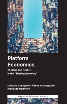 "Platform Economics : Rhetoric and Reality in the ""Sharing Economy"", Hardback Book"