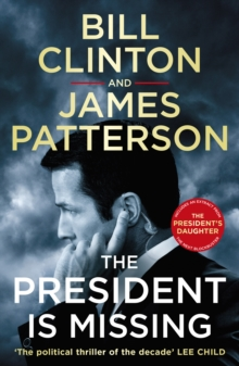 The President is Missing, Paperback / softback Book