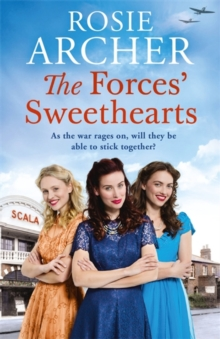 The Forces' Sweethearts : A heartwarming WW2 saga. Perfect for fans of Elaine Everest and Nancy Revell.
