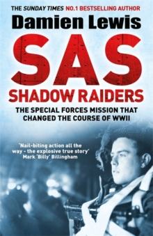 SAS Shadow Raiders : The Ultra-Secret Mission that Changed the Course of WWII, Paperback / softback Book