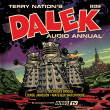 The Dalek Audio Annual : Dalek Stories from the Doctor Who universe