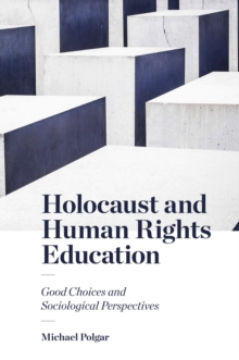 Holocaust and Human Rights Education : Good Choices and Sociological Perspectives, Paperback / softback Book