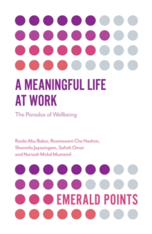A Meaningful Life at Work : The Paradox of Wellbeing