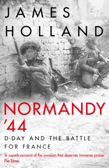Normandy `44 : D-Day and the Battle for France, Hardback Book