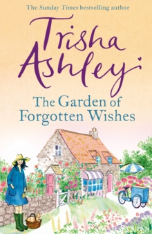 The Garden of Forgotten Wishes : The heartwarming and uplifting new rom-com from the Sunday Times bestseller