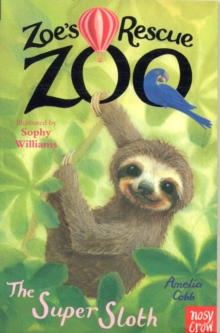 Zoe's Rescue Zoo: The Super Sloth, Paperback / softback Book