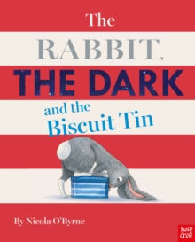 The Rabbit, the Dark and the Biscuit Tin, Hardback Book