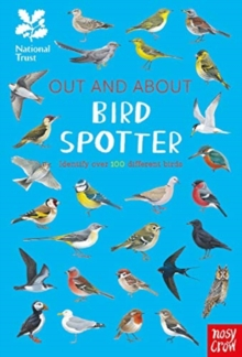 National Trust: Out and About Bird Spotter : A children's guide to over 100 different birds, Hardback Book