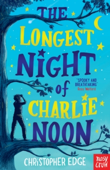 The Longest Night of Charlie Noon, Paperback / softback Book