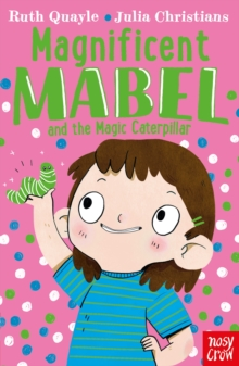 Magnificent Mabel and the Magic Caterpillar