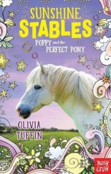 Sunshine Stables: Poppy and the Perfect Pony, Paperback / softback Book
