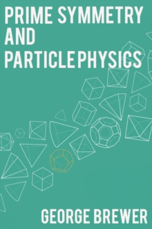 Prime Symmetry and Particle Physics, Paperback / softback Book