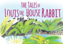 The Tales of Louis the House Rabbit, Paperback / softback Book
