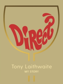 Direct : Tony Laithwaite My Story, Hardback Book