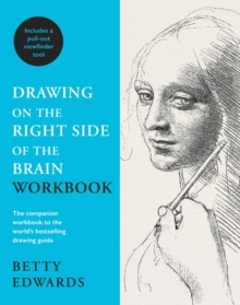 Drawing on the Right Side of the Brain Workbook : The companion workbook to the world's bestselling drawing guide