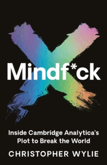 Mindf*ck : Inside Cambridge Analytica's Plot to Break the World, Hardback Book